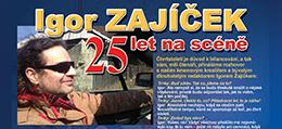 Igor Zajíček - 25 let na scéně